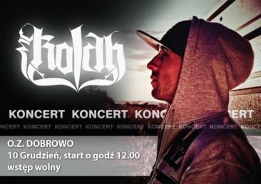 Koncert MC Kolah w O.Z. Dobrowo
